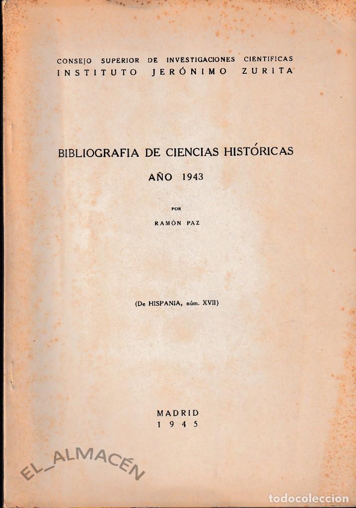 BIBLIOGRAFÍA DE CIENCIAS HISTÓRICAS. AÑO 1943 (R. PAZ, 1945) SIN USAR (Libros de Segunda Mano - Historia - Otros)