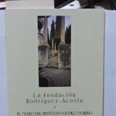 Libros de segunda mano: LA FUNDACIÓN RODRÍGUEZ-ACOSTA Y EL MUSEO DEL INSTITUTO GÓMEZ-MORENO. RUIZ RUIZ, M. GRANADA 2005. Lote 79984757