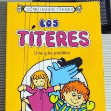 Libros de segunda mano: LOS TITERES. UNA GUIA PRACTICA. GUILLERMO MURRAY P. ROCIO MIJARES T. COMO HACER TITERES.. Lote 80003785
