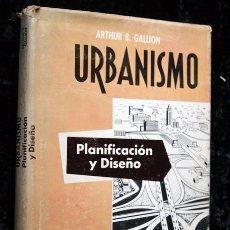 Libros de segunda mano: URBANISMO - PLANIFICACION Y DISEÑO - ARTHUR B. GALLION / SIMON EISNER - ILUSTRADO - TAPA DURA. Lote 80022097