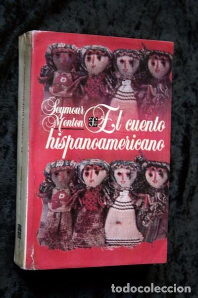 EL CUENTO HISPANOAMERICANO - ANTOLOGÍA CRÍTICO - HISTÓRICA - SEYMOUR MENTON - FCE (Libros de Segunda Mano (posteriores a 1936) - Literatura - Otros)