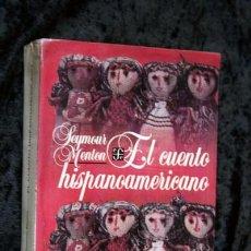 Libros de segunda mano: EL CUENTO HISPANOAMERICANO - ANTOLOGÍA CRÍTICO - HISTÓRICA - SEYMOUR MENTON - FCE. Lote 80064221