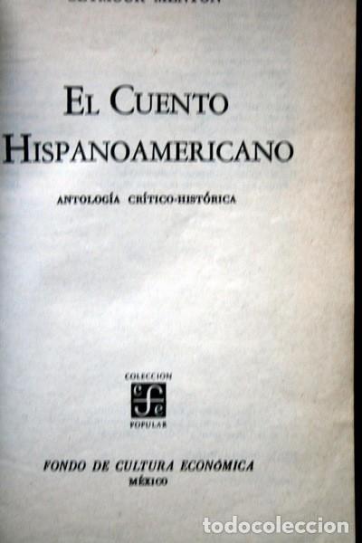 Libros de segunda mano: EL CUENTO HISPANOAMERICANO - Antología Crítico - Histórica - SEYMOUR MENTON - FCE - Foto 2 - 80064221