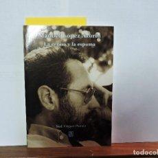 Libros de segunda mano: LA CENIZA Y LA ESPUMA. LÓPEZ AZORÍN, MANUEL. ED. SIAL/FUGGER POESÍA. MADRID 2008. Lote 80075093