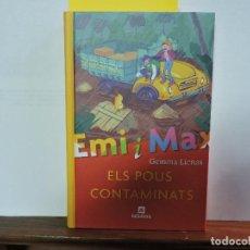 Libros de segunda mano: EMI I MAX. ELS POUS CONTAMINATS. LIENAS, GEMMA. ED. LAGALERA. BARCELONA 2009. Lote 80077181
