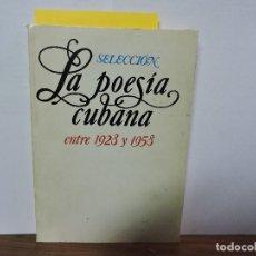 Libros de segunda mano: LA POESÍA CUBANA ENTRE 1928 Y 1958. SAÍNZ, ENRIQUE. ED. GENTE NUEVA. LA HABANA 1980. Lote 80078093