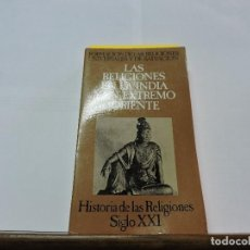 Libros de segunda mano: LAS RELIGIONES EN LA INDIA Y EN EL EXTREMO ORIENTE. PUECH, H.C. ED. HISTORIA DE LAS RELIGIONES . Lote 80078861