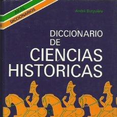 Libros de segunda mano: DICCIONARIO DE CIENCIAS HISTÓRICAS, DE ANDRÉ BURGUIÈRE. (TRADUCCIÓN DE E. RIPOLL. ED. AKAL, 1991). Lote 80085081