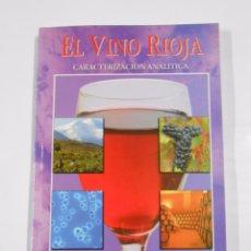 Libros de segunda mano - EL VINO DE RIOJA. CARACTERIZACION ANALITICA. MIGUEL GONZALEZ LARRAINA. TDKLT2 - 80089197