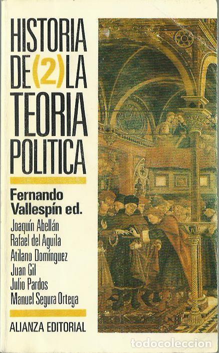 FERNANDO VALLESPÍN (ED.): HISTORIA DE LA TEORÍA POLÍTICA 2. ESTADO Y TEORÍA POLÍTICA MODERNA. (1994) (Libros de Segunda Mano - Historia - Otros)