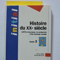 Libros de segunda mano: HISTOIRE DU XXE SIÈCLE, TOME 3. BERSTEIN, S. MILZA, P. COL. INITIAL. ED. HATIER. PARÍS 1993. Lote 80076689