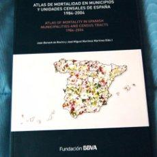 Libros de segunda mano: ATLAS DE MORTALIDAD EN MUNICIPIOS Y UNIDADES CENSALES DE ESPAÑA 1984-2004.. Lote 80165201