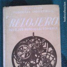 Libros de segunda mano: EL RELOJERO. RELOJES, PÉNDULOS, SONERÍA. M. RUITIÑA. Lote 80169497