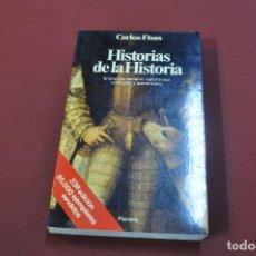 Libros de segunda mano: HISTORIAS DE LA HISTORIA - CARLOS FISAS - PLANETA - HUB. Lote 80204665