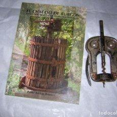Libros de segunda mano: EL CHACOLÍ DE BURGOS + SACACORCHOS CREMALLERA. Lote 80252989