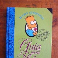 Libros de segunda mano: BART SIMPSON : GUÍA PARA LA VIDA / CON LA COLABORACIÓN DE MATT GROENING . Lote 80264837