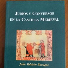 Libros de segunda mano: JUDÍOS Y CONVERSOS EN LA CASTILLA MEDIEVAL. JULIO VALDEÓN BARUQUE.. Lote 128164852