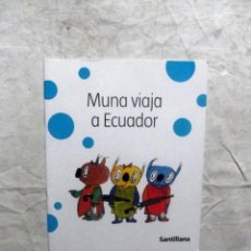 Libros de segunda mano: MUNA VIAJA A ECUADOR . Lote 99986127