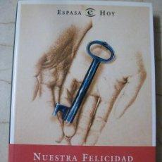 Libros de segunda mano: NUESTRA FELICIDAD - LUIS ROJAS MARCOS. Lote 80435317