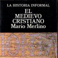 Libros de segunda mano: MERLINO : EL MEDIEVO CRISTIANO (LA HISTORIA INFORMAL, ALTALENA, 1978). Lote 80478957
