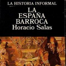 Libros de segunda mano: SALAS : LA ESPAÑA BARROCA (LA HISTORIA INFORMAL, ALTALENA, 1978). Lote 80479161