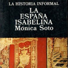 Libros de segunda mano: SOTO : LA ESPAÑA ISABELINA (LA HISTORIA INFORMAL, ALTALENA, 1979). Lote 80479373