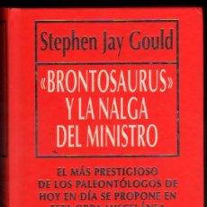 Libros de segunda mano: STEPHEN JAY GOULD - BRONTOSAURUS Y LA NALGA DEL MINISTRO. Lote 80540461