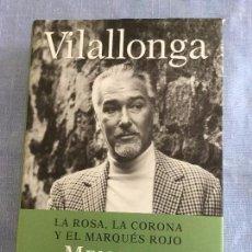 Libros de segunda mano: LA ROSA, LA CORONA Y EL MARQUÉS ROJO. MEMORIAS NO AUTORIZADAS****. JOSÉ LUIS DE VILALLONGA.. Lote 80617698