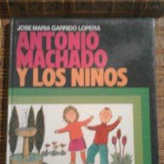 Libros de segunda mano: ANTONIO MACHADO Y LOS NIÑOS - JOSE MARIA GARRIDO LOPERA. Lote 80643638