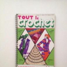 Libros de segunda mano: TOUT LE CROCHET Nº5(FRANCES) AÑOS 70. Lote 192276275