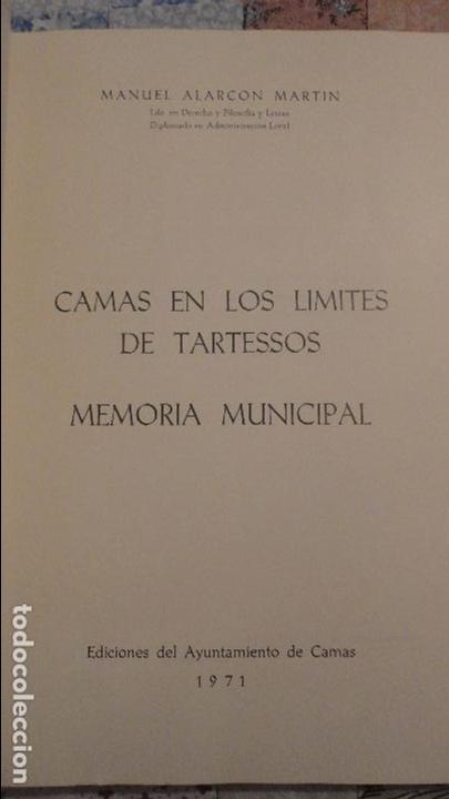 Libros de segunda mano: MANUEL ALARCON MARTIN.CAMAS EN LOS LIMITES DE TARTESOS.AYUNTAMIENTO CAMAS.SEVILLA.1971 - Foto 2 - 80669014