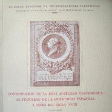 Libros de segunda mano: CONTRIBUCION DE LA REAL SOCIEDAD VASCONGADA AL PROGRESO DE LA SIDERURGIA ESPAÑOLA SIGLO XVIII. Lote 80674550