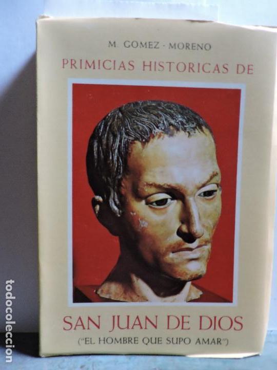 PRIMICIAS HISTORICAS DE SAN JUAN DE DIOS (EL HOMBRE QUE SUPO AMAR). GOMEZ-MORENO, M. MADRID 1950 (Libros de Segunda Mano - Bellas artes, ocio y coleccionismo - Otros)