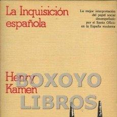 Libros de segunda mano: KAMEN, HENRY. LA INQUISICIÓN ESPAÑOLA. Lote 79685775