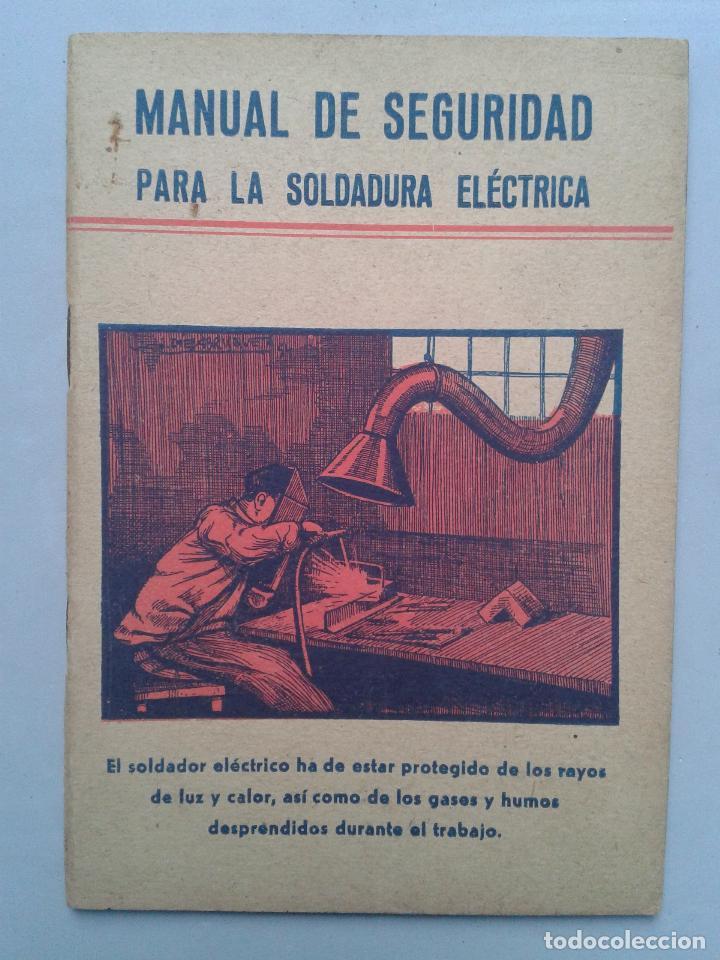 MANUAL DE SEGURIDAD PARA LA SOLDADURA ELÉCTRICA. ESTEBÁN SALINAS SALAZAR. AÑO 1955. (Libros de Segunda Mano - Ciencias, Manuales y Oficios - Otros)