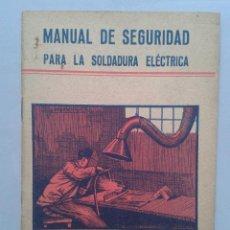 Libros de segunda mano: MANUAL DE SEGURIDAD PARA LA SOLDADURA ELÉCTRICA. ESTEBÁN SALINAS SALAZAR. AÑO 1955.. Lote 80724498