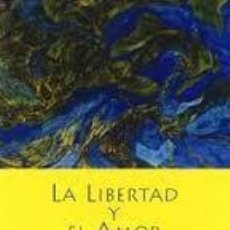 Libros de segunda mano: LA LIBERTAD Y EL AMOR CONSUELO MARTIN,OBELISCO. Lote 80743314