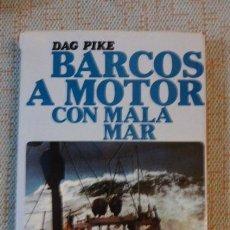 Libros de segunda mano: BARCOS A MOTOR CON MALA MAR...AUTOR..DAG PIKE,,EDT...JUVENTUD. Lote 80822247