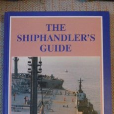 Libros de segunda mano: THE SHIPHANDLER·S GUIDE..CAPITAN R-W. ROWE.,FNI AÑO 2000- EN INGLES.. Lote 80822371