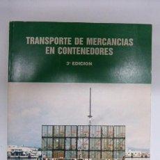 Libros de segunda mano: TRANSPORTE DE MERCANCIAS EN CONTENEDORES..MARINA MERCANTE..3º EDICION... Lote 80822447