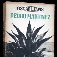 Libros de segunda mano: PEDRO MARTINEZ - UN CAMPESINO MEXICANO Y SU FAMILIA - OSCAR LEWIS - MORTIZ. Lote 80851387