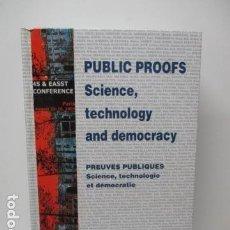 Libros de segunda mano: PUBLIC PROOFS : SCIENCE, TECHNOLOGY AND DEMOCRACY = PREUVES PUBLIQUES : (EN FRANCES). Lote 80864555