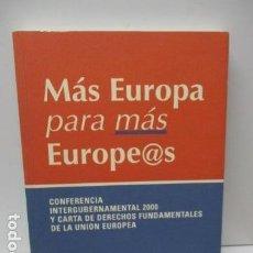 Libros de segunda mano: MÁS EUROPA PARA MÁS EUROPE@S. CONFERENCIA INTERGUBERNAMENTAL 2000 Y CARTA DE DERECHOS FUNDAMENTALES. Lote 80902227