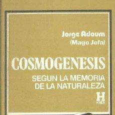 Libros de segunda mano: COSMOGÉNESIS SEGÚN LA MEMORIA DE LA NATURALEZA / JORGE ADOUM MAGO JEFA ED. KIER 1980. Lote 80952504