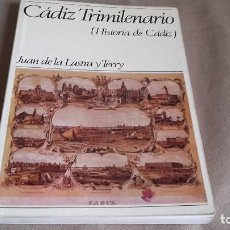 Libros de segunda mano: CADIZ TRIMILENARIO . HISTORIA DE CÁDIZ . JUAN DE LA LASTRA Y TERRY. Lote 80992120