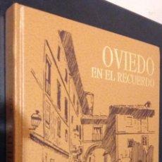 Libros de segunda mano: OVIEDO EN EL RECUERDO / REAL INSTITUTO DE ESTUDIOS ASTURIANOS / OVIEDO 1992. Lote 81023952