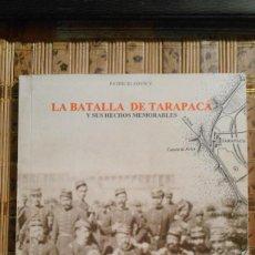 Libros de segunda mano: LA BATALLA DE TARAPACÁ Y SUS HECHOS MEMORABLES - PATRICIO ADVIS V.. Lote 81024652