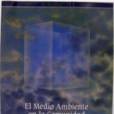 Libros de segunda mano: EL MEDIO AMBIENTE EN LA COMUNIDAD VALENCIANA. GENERALITAT VALENCIANA, 1991.. Lote 81062700