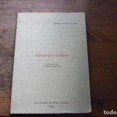 Libros de segunda mano: PALABRAS Y LINEAS, ALFONSO ARMAS AYALA, LAS PALMAS G. C. 1991. Lote 81065624