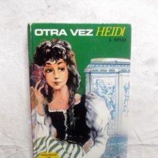 Libros de segunda mano: OTRA VEZ HEIDI DE J. SPYRI . Lote 81094660